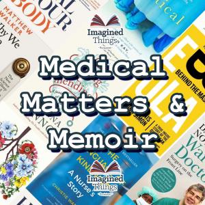 MEDICAL MATTERS & MEMOIR
