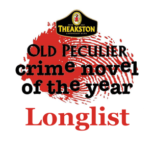 LONGLIST - Theakston Old Peculier Crime Novel Of The Year