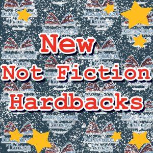 New Not Fiction Hardbacks
